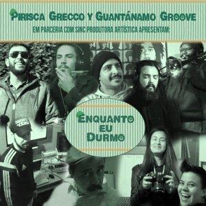 Pirisca Grecco Feat. Guantánamo Groove 歌手頭像