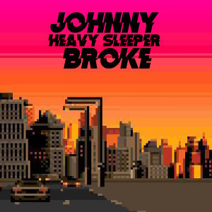 Johnny Broke 歌手頭像