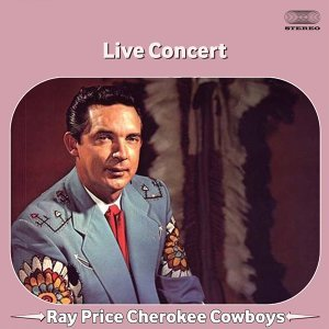Ray Price Cherokee Cowboys 歌手頭像