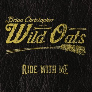 Brian Christopher and the Wild Oats 歌手頭像
