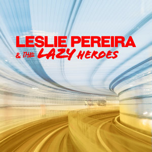 Leslie Pereira & The Lazy Heroes 歌手頭像