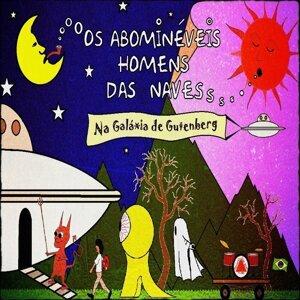 Os Abominéveis Homens das Naves 歌手頭像
