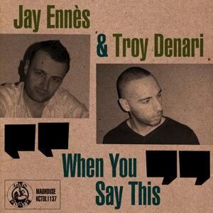 Jay Ennes, Troy Denari 歌手頭像