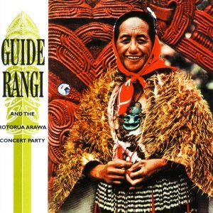 Guide Rangi, The Rotorua Arawa Concert Party 歌手頭像