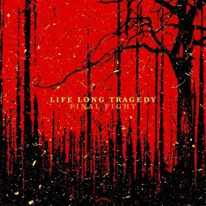 Final Fight / Life Long Tragedy 歌手頭像