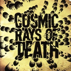 Cosmic Rays Of Death 歌手頭像