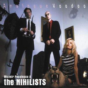 Moimir Papalescu, The Nihilists 歌手頭像