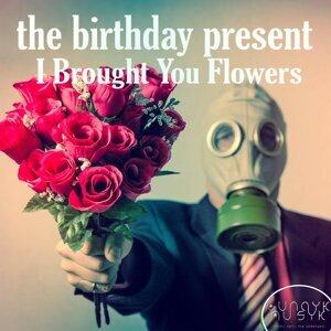 The Birthday Present 歌手頭像