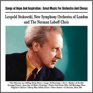 Leopold Stokowski, New Symphony Orchestra of London and The Norman Luboff Choir 歌手頭像