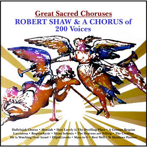 Robert Shaw and A Chorus of 200 Voices 歌手頭像