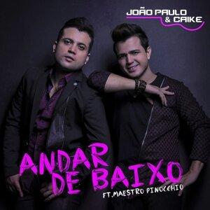 João Paulo & Caike Feat. Maestro Pinocchio 歌手頭像