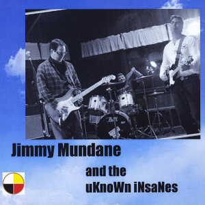 Jimmy Mundane and the Uknown Insanes 歌手頭像