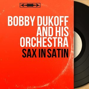 Bobby Dukoff and His Orchestra 歌手頭像