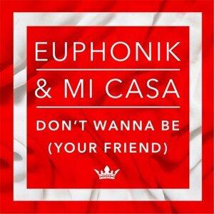 Euphonik, Mi Casa 歌手頭像
