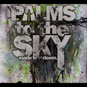 Palms To the Sky 歌手頭像
