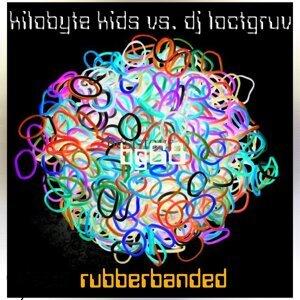 DJ Loctgruv, Kilobyte Kids 歌手頭像