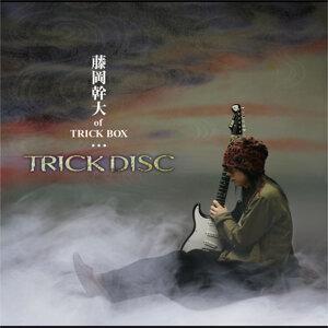藤岡幹大 of TRICK BOX 歌手頭像