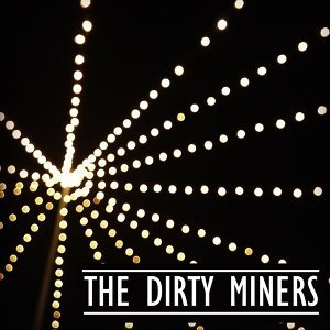 The Dirty Miners 歌手頭像