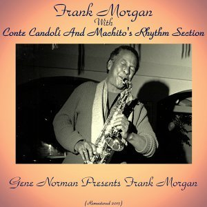 Frank Morgan With Conte Candoli And Machito's Rhythm Section 歌手頭像