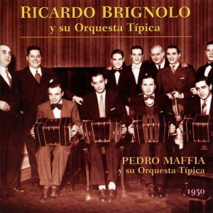 Ricardo Brignolo y Su Orquesta Típica, Pedro Maffia y Su Orquesta Típica 歌手頭像