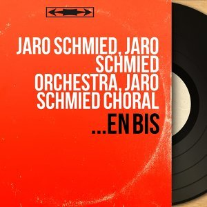 Jaro Schmied, Jaro Schmied Orchestra, Jaro Schmied Choral 歌手頭像