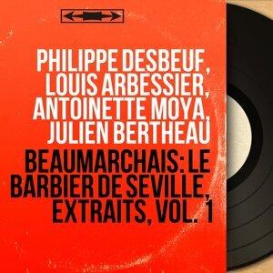 Philippe Desbeuf, Louis Arbessier, Antoinette Moya, Julien Bertheau 歌手頭像