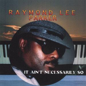 Raymond Lee Parker 歌手頭像