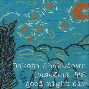 Pasadena '68, Dakota Shakedown 歌手頭像