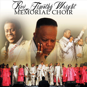 Pastor David Wright and the Reverend Timothy Wright Memorial Choir 歌手頭像