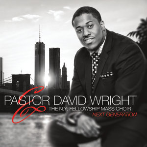 Pastor David Wright, N.Y. Fellowship Mass Choir 歌手頭像