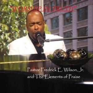 Pastor Fredrick Wilson, The Elements of Praise 歌手頭像