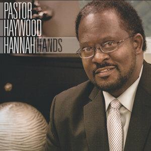 Pastor Haywood Hannah 歌手頭像
