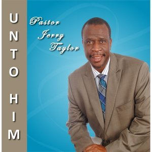 Pastor Jerry Taylor 歌手頭像