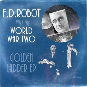 F.D. Robot and the World War Two 歌手頭像