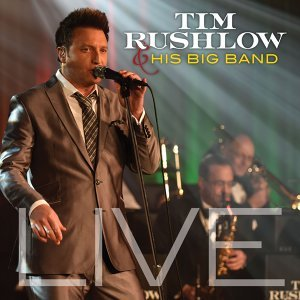 Tim Rushlow and His Big Band 歌手頭像