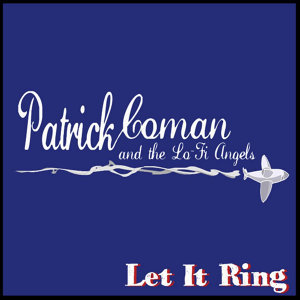 Patrick Coman and the Lo-Fi Angels, Patrick Coman & The Lo-Fi Angels 歌手頭像