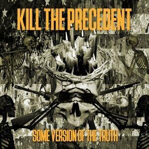 Kill The Precedent 歌手頭像