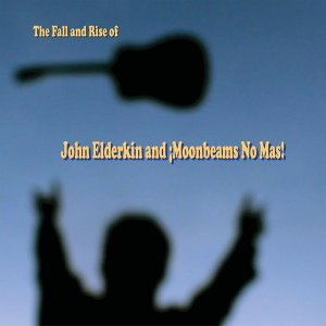 John Elderkin and ¡Moonbeams No Mas! 歌手頭像