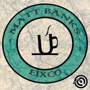 Matt Banks & Eixco 歌手頭像