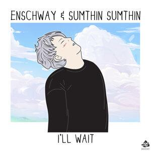 Enschway & sumthin sumthin 歌手頭像