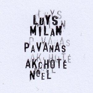 Luys Milan, Noël Akchoté 歌手頭像