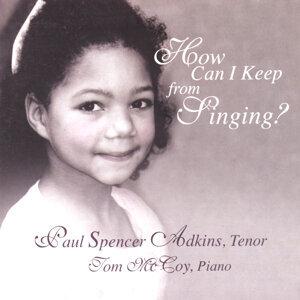 Paul Spencer Adkins, Tenor; Tom McCoy, Piano 歌手頭像