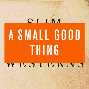 A Small Good Thing 歌手頭像