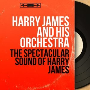 Harry James and His Orchestra 歌手頭像