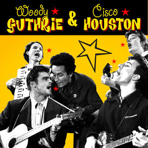 Woody Guthrie & Cisco Houston 歌手頭像
