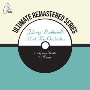 Johnny Dankworth And His Orchestra 歌手頭像