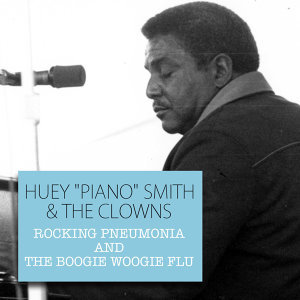 "HUEY ""PIANO"" SMITH & THE CLOWNS"