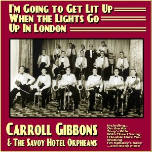 Carroll Gibbons and the Savoy Hotel Orpheans 歌手頭像