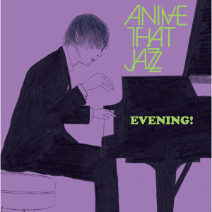 Anime That Jazz 歌手頭像