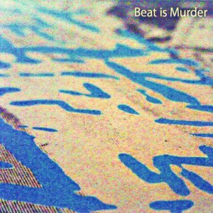 Beat is Murder 歌手頭像